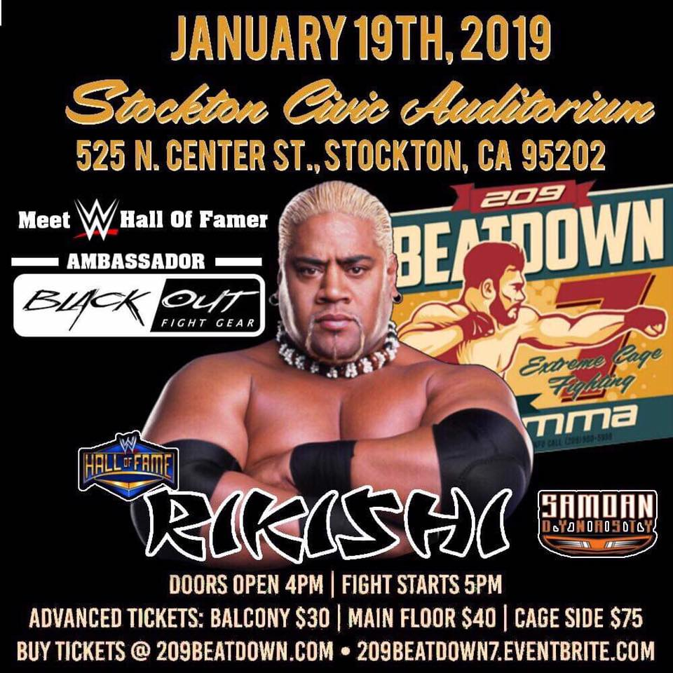January 19, 2019 Stockton Civic Auditorium 525 N. Center St. Stockton, Ca 95202 Rikishi Doors open at 4pm